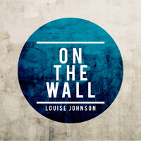 Louise Johnson - On the Wall