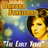 Barbra Streisand - The Early Years