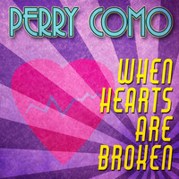 Perry Como - When Hearts Are Broken