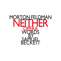 Morton Feldman - Morton Feldman: Neither