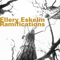 Ellery Eskelin - Ramifications