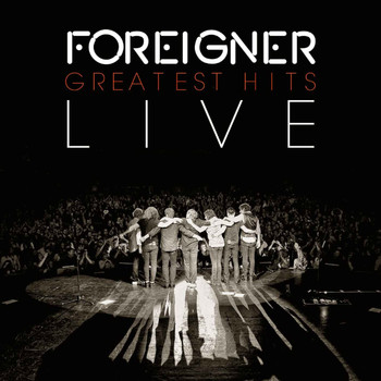Foreigner - Greatest Hits Live