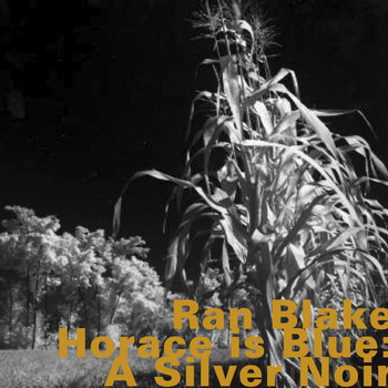Ran Blake - Horace Is Blue: A Silver Noir