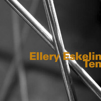 Ellery Eskelin - Ten