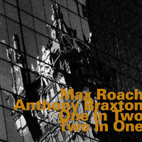 Max Roach - One in Two - Two in One (Live)