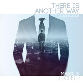 Markus Teschner - There Is Another Way (Club Sounds)