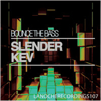 Slender Kev - Bounce the Bass