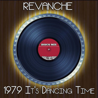 Revanche - 1979 It's Dancing Time (Disco Mix - Original 12 Inch Version)