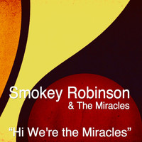 Smokey Robinson & The Miracles - Hi We're the Miracles (Original Album)
