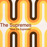 The Supremes - Meet the Supremes (Original Album)