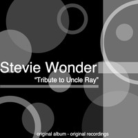 Stevie Wonder - Tribute to Uncle Ray (Original Album)