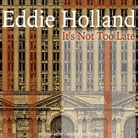 Eddie Holland - It's Not Too Late