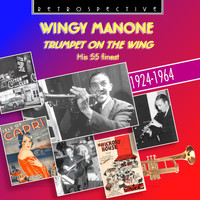Wingy Manone - Wingy Manone: Trumpet on the Wing - His 55 Finest (1924 - 1964)