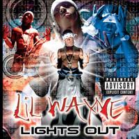 Lil Wayne - Lights Out (Explicit)