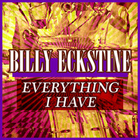 Billy Eckstine - Everything I Have