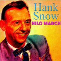 Hank Snow - Hilo March