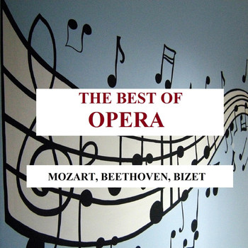 Various Artists - The Best of Opera - Mozart, Beethoven, Bizet