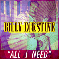 Billy Eckstine - All I Need