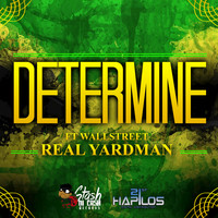 Determine - Real Yardman (feat. Wallstreet)