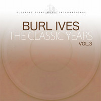 Burl Ives - The Classic Years, Vol. 3