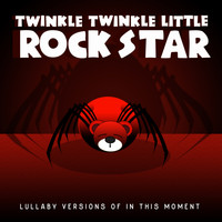 Twinkle Twinkle Little Rock Star - Lullaby Versions of In This Moment