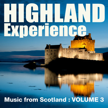 Celtic Spirit - Highland Experience - Music from Scotland, Vol. 3