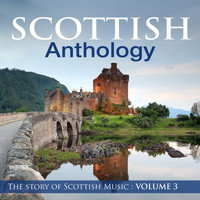 Celtic Spirit - Scottish Anthology : The Story of Scottish Music, Vol. 3