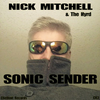 Nick Mitchell, The Hyrd - Sonic Sender