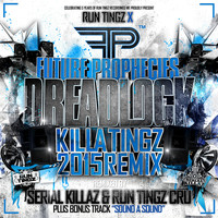 Future Prophecies - Dreadlock - Killa Tingz 2015 Remix