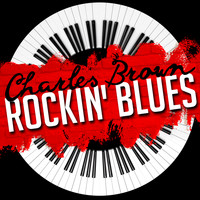 Charles Brown - Rockin' Blues (Rerecorded)