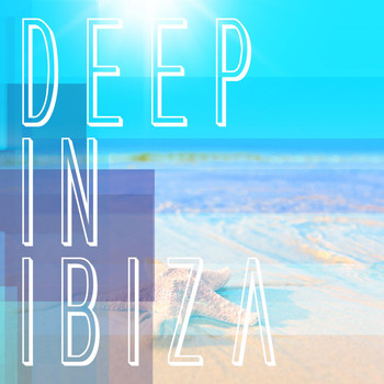 Various Artists - Deep in Ibiza