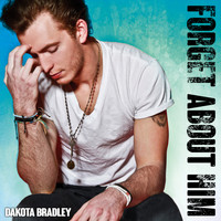 Dakota Bradley - Forget About Him