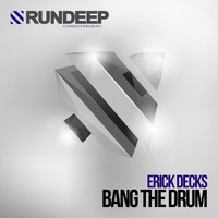 Erick Decks - Bang the Drum