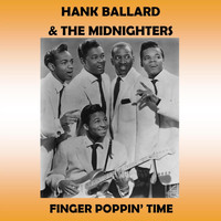 Hank Ballard & The Midnighters - Finger Poppin' Time