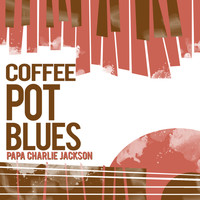 Papa Charlie Jackson - Coffee Pot Blues