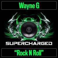 Wayne G - Rock N Roll