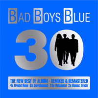 Bad Boys Blue - 30 (The New Best of Album)