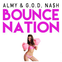 Almy, G.o.d & Nash - Bounce Nation