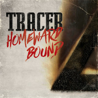 Tracer - Homeward Bound