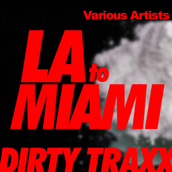 Various Artists - L.A. To Miami