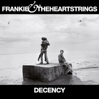 Frankie & The Heartstrings - Decency