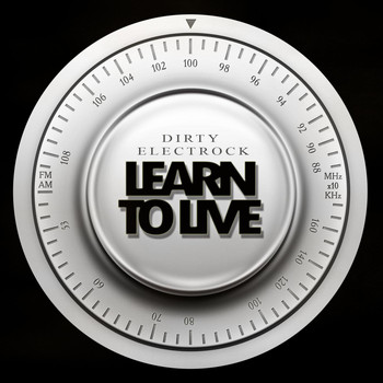 Dirty Electrock - Learn to Live