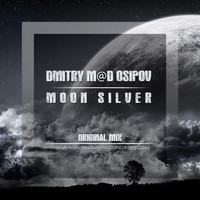 Dmitry M@D Osipov - Silver Moon (Remaster)