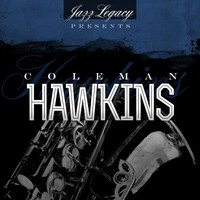 Coleman Hawkins - Jazz Legacy (The Jazz Legends)