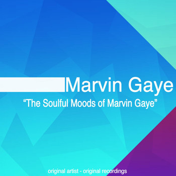 Marvin Gaye - The Soulful Moods of Marvin Gaye (Original Album)