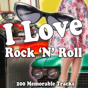 Various Artists - I Love Rock 'n' Roll (200 Memorable Tracks)