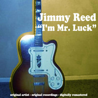 Jimmy Reed - I'm Mr. Luck