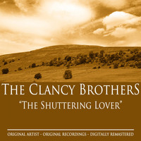 The Clancy Brothers - The Shuttering Lover
