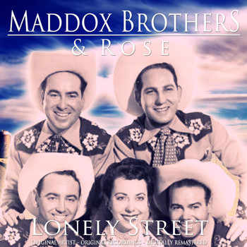 Maddox Brothers & Rose - Lonely Street