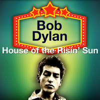 Bob Dylan - House of the Risin' Sun (Original LP Remastered)